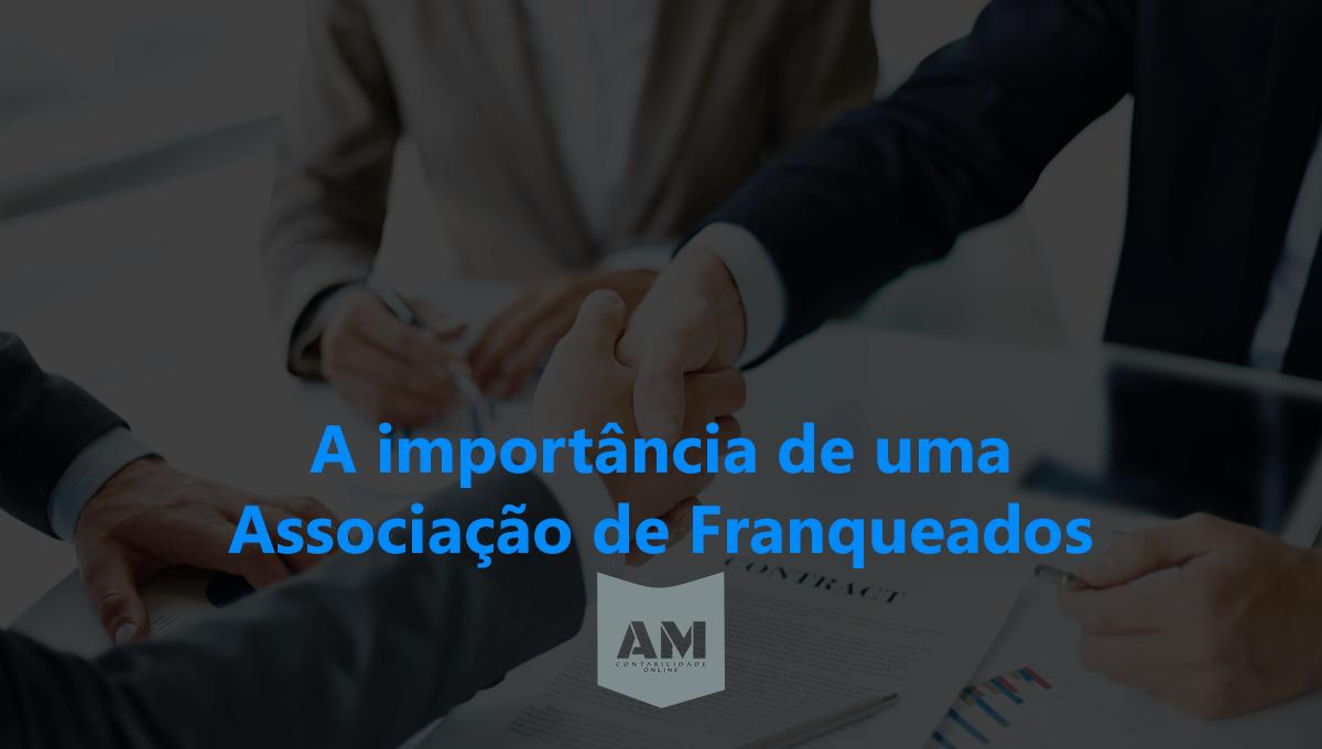A IMPORTÂNCIA DE UMA ASSOCIAÇÃO ENTRE FRANQUEADOS