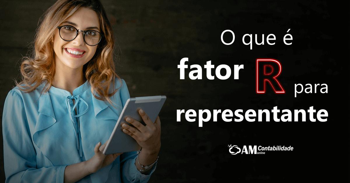 O que é o fator R para representante?