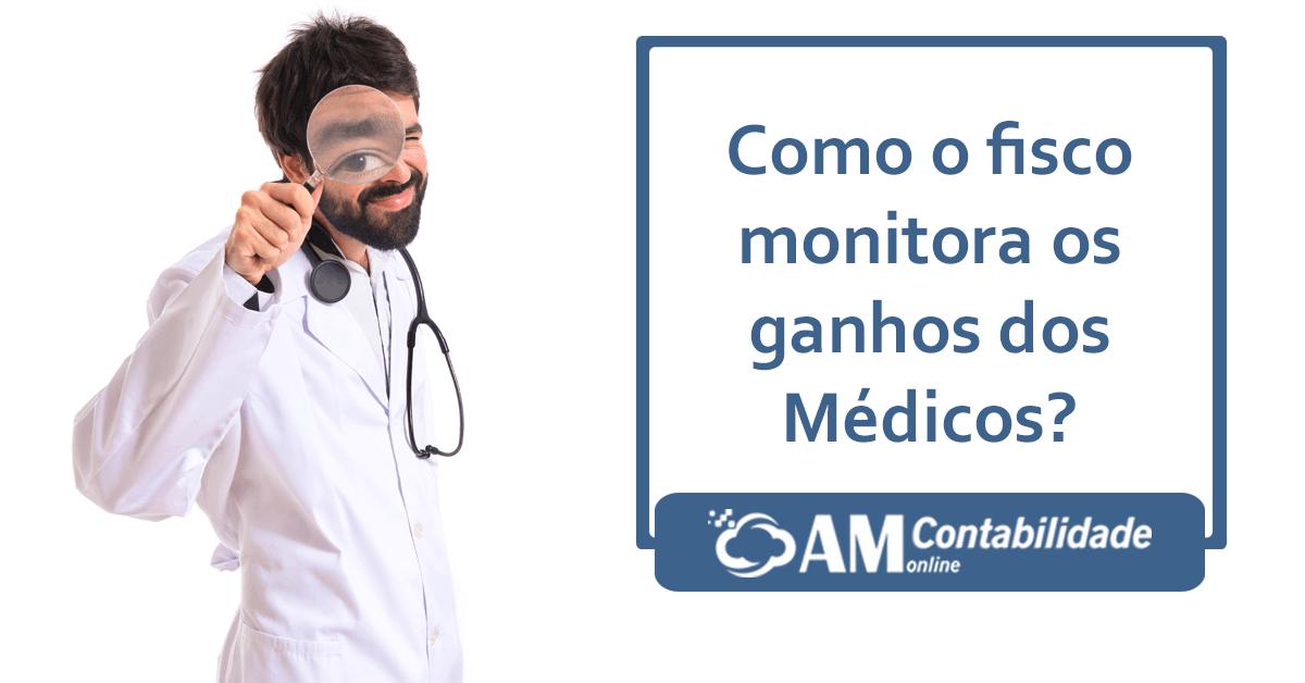 Como o fisco monitora os ganhos dos médicos?
