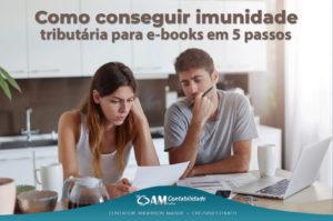 Como conseguir imunidade tributária para e-books em 5 passos